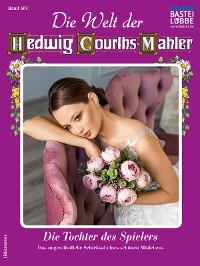 Cover Die Welt der Hedwig Courths-Mahler 567