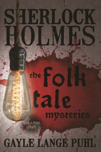 Cover Sherlock Holmes and the Folk Tale Mysteries - Volume 1