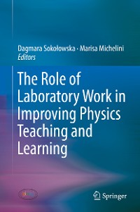 Cover The Role of Laboratory Work in Improving Physics Teaching and Learning