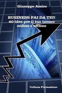 Cover Business fai da te!!! 40 idee per il tuo lavoro online e offline