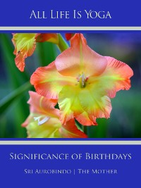 Cover All Life Is Yoga: Significance of Birthdays