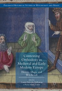 Cover Contesting Orthodoxy in Medieval and Early Modern Europe