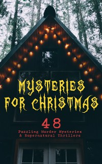 Cover Mysteries for Christmas: 48 Puzzling Murder Mysteries & Supernatural Thrillers