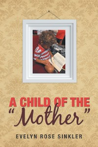 "Cover A Child of the ""Mother"""