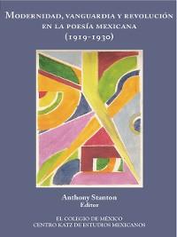 Cover Modernidad, vanguardia y revolución en la poesía mexica (1919-1930)