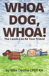 Cover Whoa Dog, Whoa!