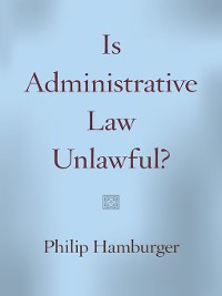 Cover Is Administrative Law Unlawful?