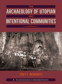 Cover The Archaeology of Utopian and Intentional Communities