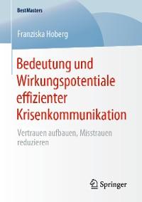 Cover Bedeutung und Wirkungspotentiale effizienter Krisenkommunikation