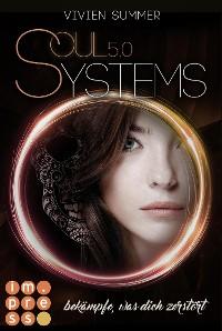 Cover SoulSystems 5: Bekämpfe, was dich zerstört