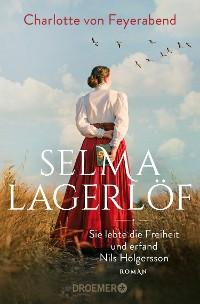 Cover Selma Lagerlöf - sie lebte die Freiheit und erfand Nils Holgersson