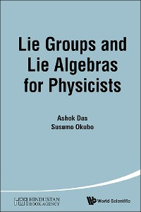 Cover Lie Groups And Lie Algebras For Physicists