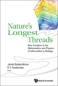 Cover Nature's Longest Threads: New Frontiers In The Mathematics And Physics Of Information In Biology