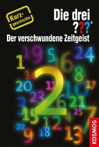 Cover Die drei ??? Der verschwundene Zeitgeist (drei Fragezeichen)