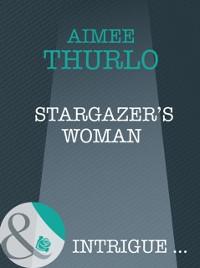 Cover Stargazer's Woman (Mills & Boon Intrigue) (Brotherhood of Warriors, Book 3)