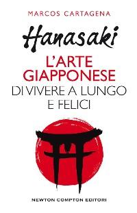 Cover Hanasaki. l'arte giapponese di vivere a lungo e felici