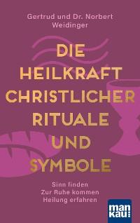 Cover Die Heilkraft christlicher Rituale und Symbole