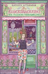 Cover Die Glücksbäckerei – Die magische Verwandlung