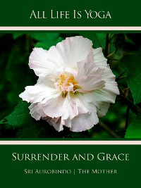 Cover All Life Is Yoga: Surrender and Grace