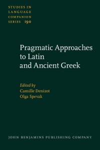 Cover Pragmatic Approaches to Latin and Ancient Greek
