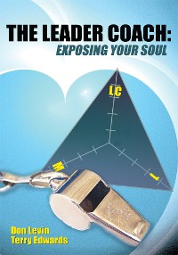 Cover The Leader Coach: Exposing Your Soul