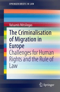 Cover The Criminalisation of Migration in Europe