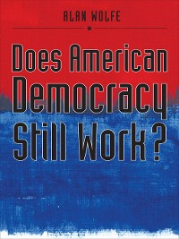 Cover Does American Democracy Still Work?