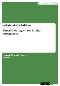 Cover El motivo de la guerra en la lírica expresionista