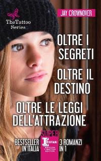 Cover Oltre i segreti - Oltre il destino - Oltre le leggi dell'attrazione
