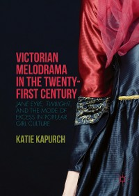 Cover Victorian Melodrama in the Twenty-First Century