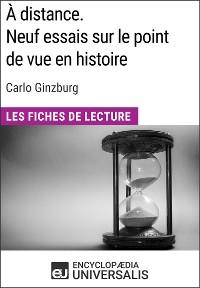 Cover À distance. Neuf essais sur le point de vue en histoire de Carlo Ginzburg