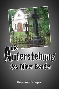 Cover Die Auferstehung des Oliver Bender