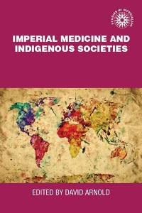 Cover Imperial medicine and indigenous societies