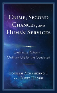 Cover Crime, Second Chances, and Human Services