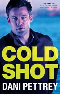 Cover Cold Shot (Chesapeake Valor Book #1)