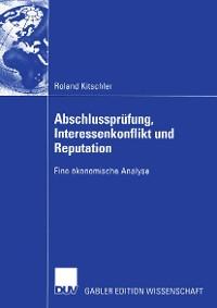 Cover Abschlussprüfung, Interessenkonflikt und Reputation