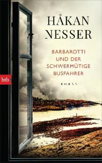 Cover Barbarotti und der schwermütige Busfahrer