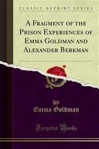 Cover A Fragment of the Prison Experiences of Emma Goldman and Alexander Berkman