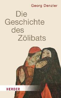 Cover Geschichte des Zölibats