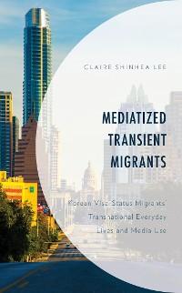 Cover Mediatized Transient Migrants