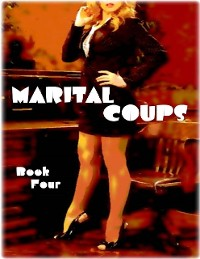 Cover Marital Coups - Book Four