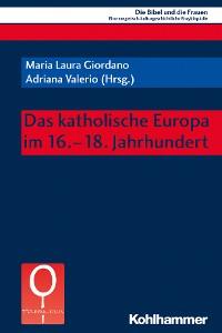 Cover Das katholische Europa im 16.-18. Jahrhundert