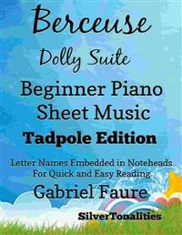 Cover Berceuse Dolly Suite Beginner Piano Sheet Music Tadpole Edition
