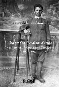 Cover Vita per l'Indipendenza d'Italia e prigionia di Paracchini Giuseppe