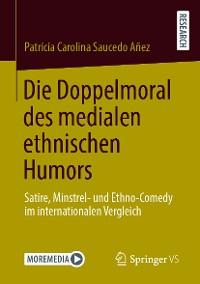 Cover Die Doppelmoral des medialen ethnischen Humors