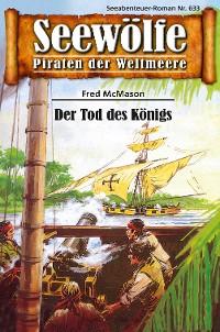 Cover Seewölfe - Piraten der Weltmeere 633