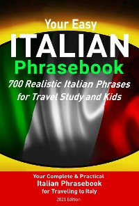 Cover Your Easy Italian Phrasebook 700 Realistic Italian Phrases for Travel Study and Kids