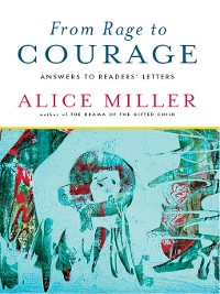 Cover From Rage to Courage: Answers to Readers' Letters