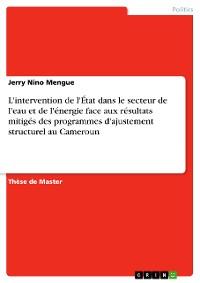 Cover L'intervention de l'État dans le secteur de l'eau et de l'énergie face aux résultats mitigés des programmes d'ajustement structurel au Cameroun