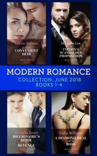 Cover Modern Romance Collection: June 2018 Books 1 - 4: Da Rocha's Convenient Heir / The Tycoon's Scandalous Proposition (Marrying a Tycoon) / Billionaire's Bride for Revenge / A Diamond Deal with Her Boss